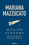 Mission Economy – A Moonshot Guide to Changing Capitalism
