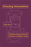 Chasing Innovation – Making Entrepreneurial Citizens in Modern India