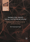 Knowledge-Based Social Entrepreneurship – Understanding Knowledge Economy, Innovation, and the Future of Social Entrepreneurship