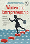 Women and Entrepreneurship – Female Durability, Persistence and Intuition at Work