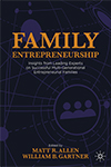 Family Entrepreneurship – Insights from Leading Experts on Successful Multi-Generational Entrepreneurial Families